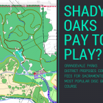 Pay to play model at Shady Oaks DGC proposed by Orangevale Parks District 4