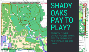 Pay to play model at Shady Oaks DGC proposed by Orangevale Parks District 3